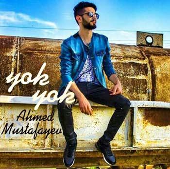 دانلود آهنگ جدید Ahmed Mustafayev بنام Yok Yok