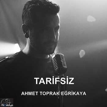 دانلود آهنگ ترکیه ای جدید Ahmet Toprak به نام Tarifsiz
