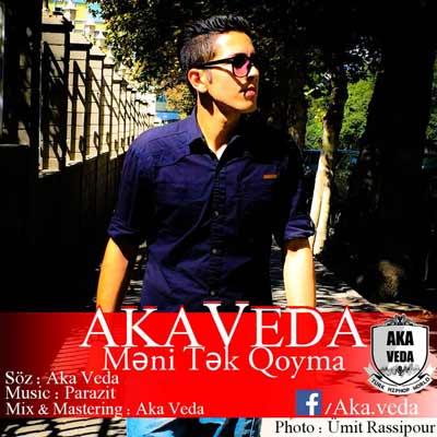 Aka Veda - Meni Tek Qoyma