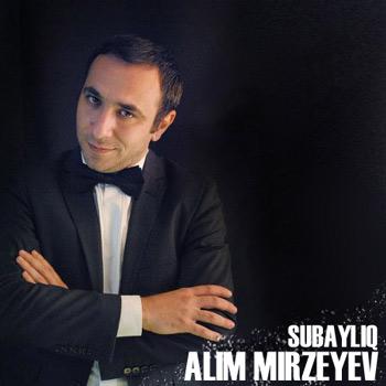 دانلود آهنگ جدید Alim Mirzeyev بنام Subayliq