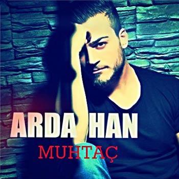 دانلود آهنگ جدید Arda Han بنام Muhtac