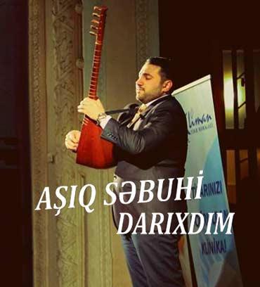 Ashiq Sebuhi - Darixdim
