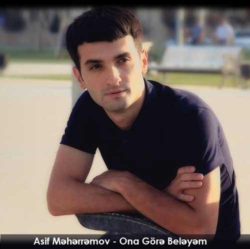 Asif Meherremov - Ona Gore Beleyem