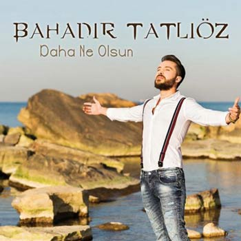 دانلود آهنگ جدید Bahadir Tatlioz بنام Daha Ne Olsun