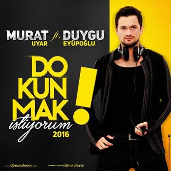 دانلود آهنگ ترکیه ای جدید Dj Murat Uyar ft Duygu Eyupoglu بنام Dokunmak Istiyorum