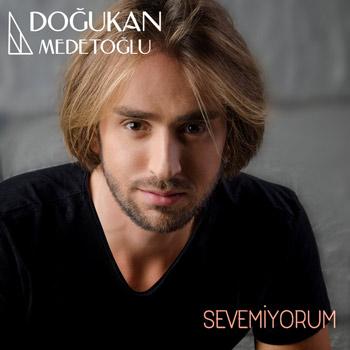 دانلود آهنگ جدید Dogukan Medetoglu بنام Sevemiyorum