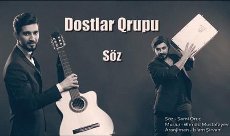 آهنگ جدید Dostlar qrupu بنام Soz