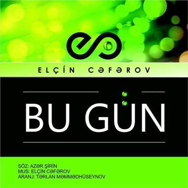 دانلود آهنگ جدید Elcin Ceferov بنام Bu gun