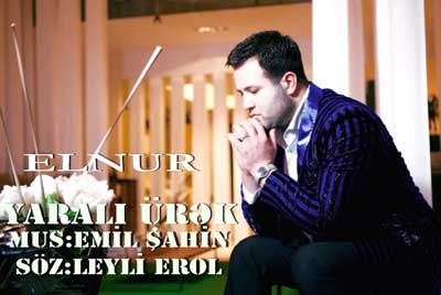 آهنگ جدید Elnur Memmedov بنام Yarali Urek