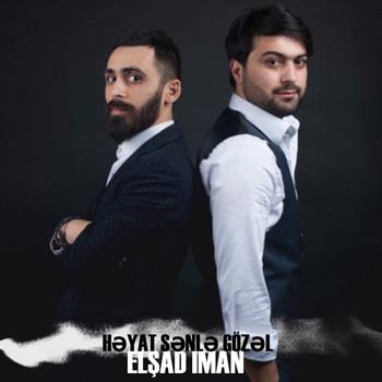 دانلود آهنگ جدید Elsad Iman بنام Senle Heyat Gozel