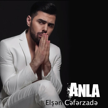 دانلود آهنگ آذری Elsen Ceferzade به نام Anla