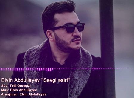 دانلود آهنگ جدید Elvin Abdullayev بنام Sevgi Esiri