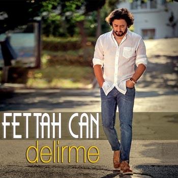 دانلود آهنگ جدید Fettah Can بنام Delirme