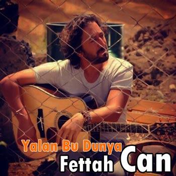 دانلود آهنگ ترکیه ای Fettah Can بنام Yalan Bu Dunya