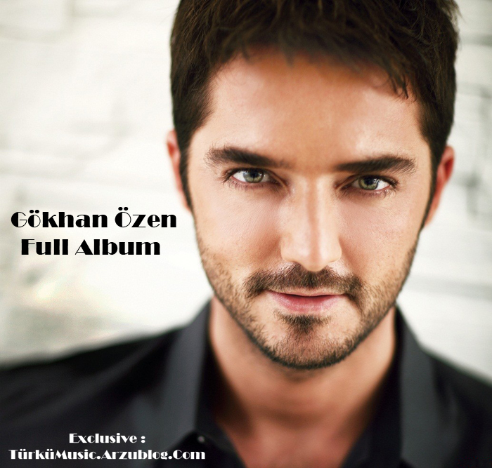 Gokhan Ozen - Full Album , فول آلبوم Gokhan Ozen