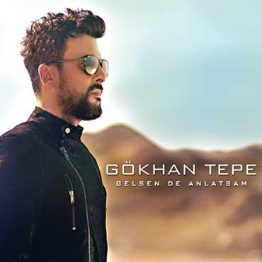 آهنگ ترکیه ای جدید Gokhan Tepe به نام Gelsen De Anlatsam