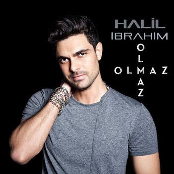 دانلود آهنگ ترکیه ای جدید Halil Ibrahim بنام Olmaz Olmaz