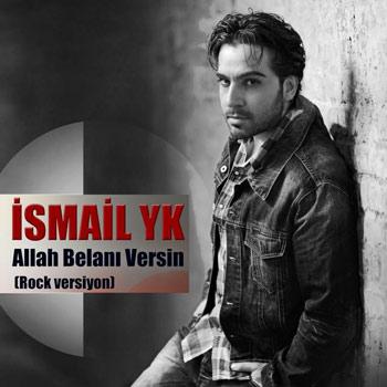 دانلود آهنگ ترکیه ای جدید Ismail YK بنام Allah Belani Versin