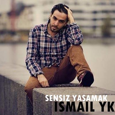 دانلود آهنگ ترکیه ای اسماعیل یکا به نام Sensiz Yasamak
