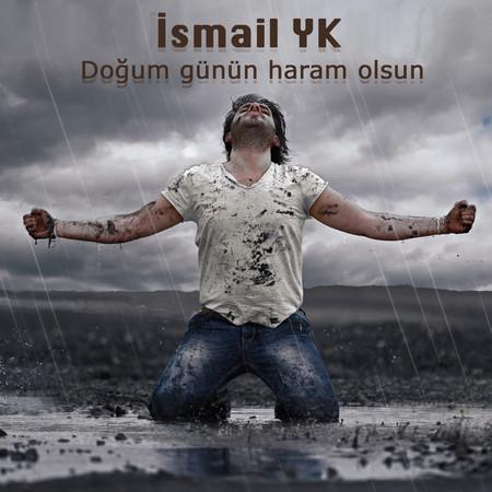 Ismail YK - Dogum Gunun Haram Olsun