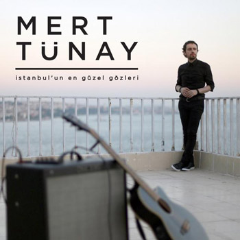 آهنگ ترکیه ای Mert Tunay بنام Istanbulun En Guzel Gozleri