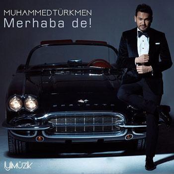 دانلود آهنگ ترکیه ای Muhammed Turkmen بنام Merhaba De