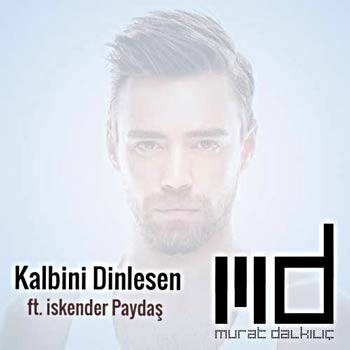 دانلود آهنگ جدید Murat Dalkilic بنام Kalbini Dinlesen