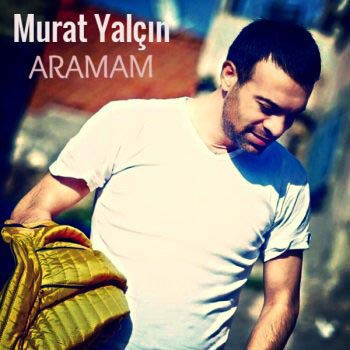 دانلود آهنگ ترکیه ای جدید Murat Yalcin بنام Aramam