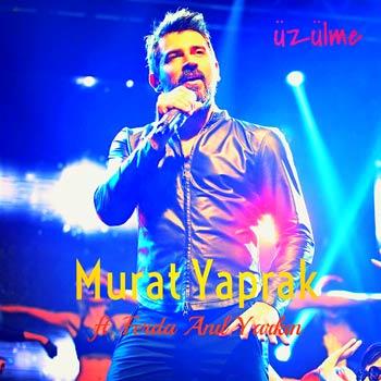 دانلود آهنگ جدید Murat Yaprak بنام Uzulme