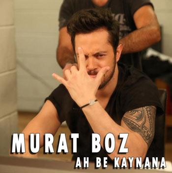 دانلود آهنگ ترکیه ای جدید Murat Boz بنام A Be Kaynana