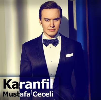 دانلود آهنگ ترکیه ای جدید Mustafa Ceceli بنام Karanfil