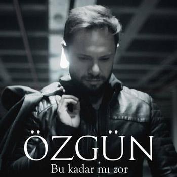 دانلود آهنگ ترکیه ای جدید Ozgun بنام Bu Kadar Mi Zor