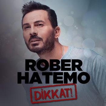 دانلود آهنگ ترکیه ای جدید Rober Hatemo بنام Dikkat