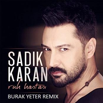 دانلود رمیکس جدید Sadik Karan بنام Ruh Hastasi
