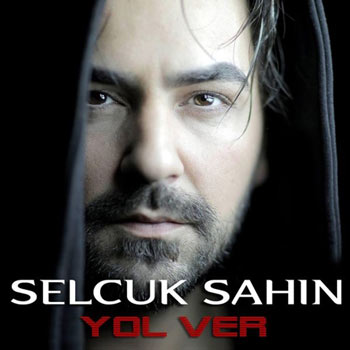 آهنگ جدید Selcuk Sahin بنام Yol Ver