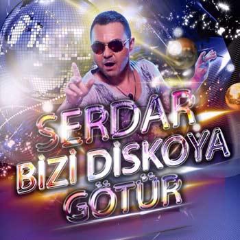 دانلود آلبوم جدید Serdar Ortac بنام Bizi Diskoya Gotur