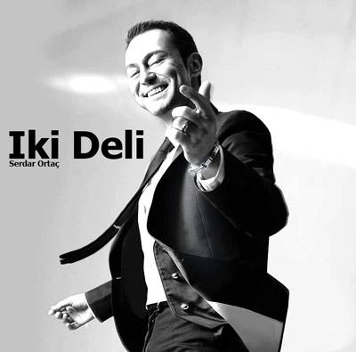 دانلود آهنگ ترکیه ای جدید Serdar Ortac بنام Iki Deli