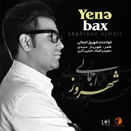 Shahrouz Ejmali - Yena Bax