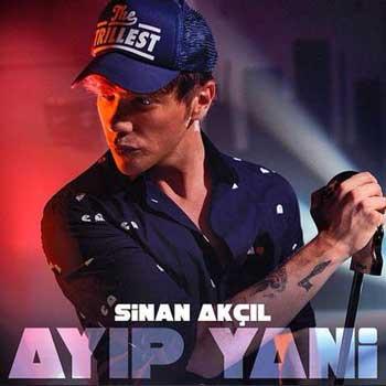 دانلود آهنگ جدید Sinan Akcil بنام Ayip Yani