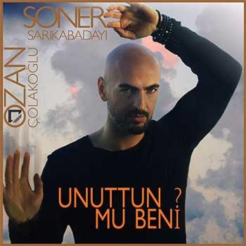 آهنگ جدید Soner Sarikabadayi بنام Unuttun Mu Beni