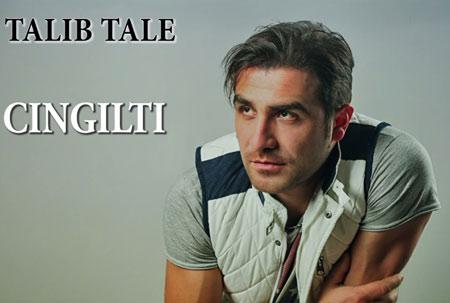 دانلود آهنگ آذری جدید Talib Tale به نام Cingilti