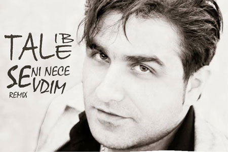 Talib Tale - Sevdim Seni (Remix)