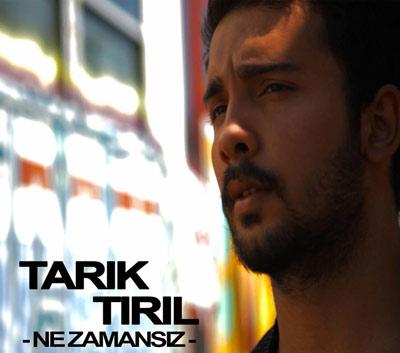 دانلود آهنگ ترکیه ای Tarik Tiril بنام Ne Zamansiz