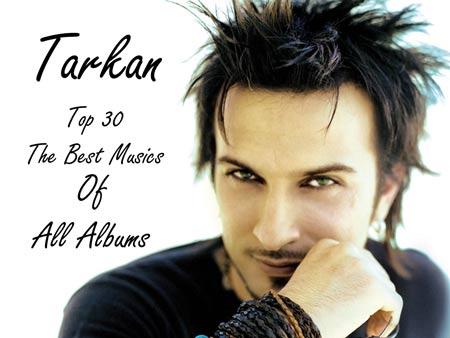 30 آهنگ برتر تارکان, تارکان, دانلود آهنگ ترکیه ای, Tarkan