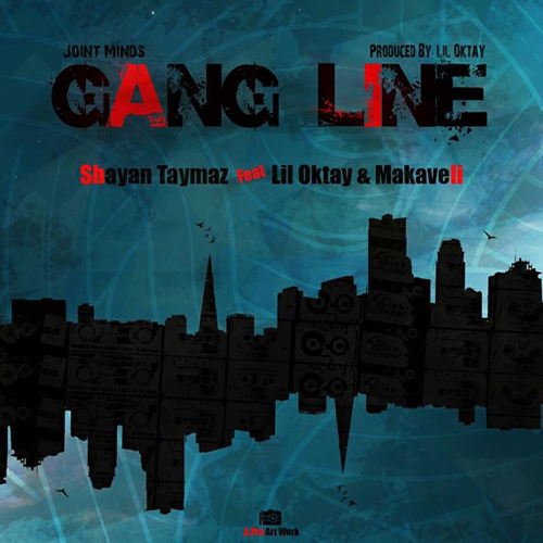 Taymaz Ft Makaveli & Lil Oktay - Gang Line