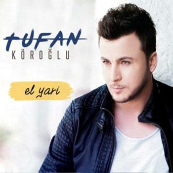 دانلود آلبوم ترکیه ای جدید Tufan Koroglu بنام El Yari
