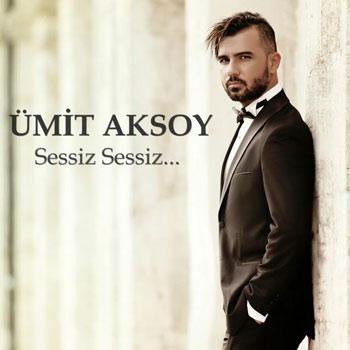 دانلود آهنگ ترکیه ای جدید Umit Aksoy به نام Sessiz Sessiz
