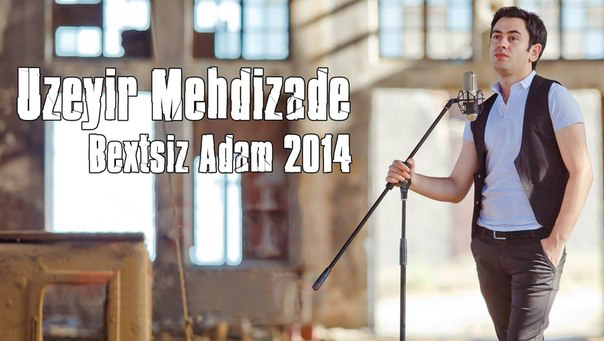 Uzeyir Mehdizade - Bextsiz Adam