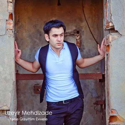 دانلود آهنگ آذری جدید Uzeyir Mehdizade به نام Yene Qayitdim Evvele