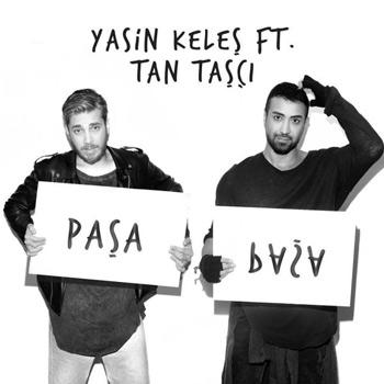 دانلود آهنگ ترکیه ای جدید Yasin Keles ft Tan Tasci بنام Pasa Pasa